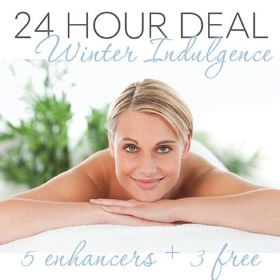 24 Hour Deal - 2Hr Winter Indulgence plus buy 5 Enhancers + GET 3 FREE!